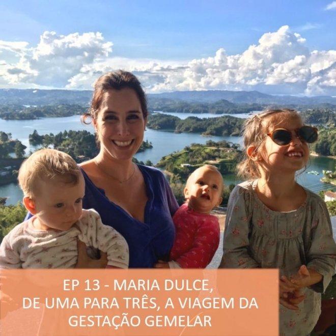 Podcast timirim Ep13 Maria Dulce maternidade gravidez e parto