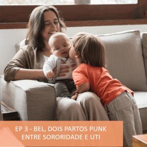 Podcast timirim Ep3 Bel Coelho maternidade gravidez e parto