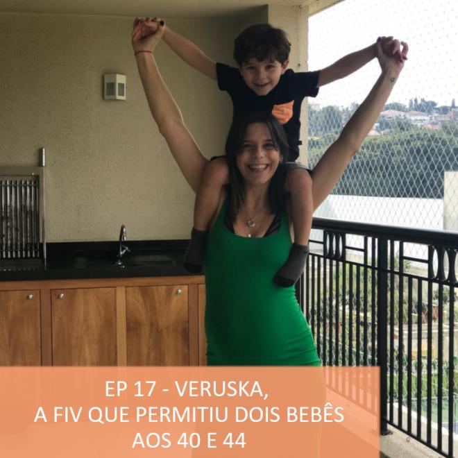 EP17 - Veruska FIV fecondacao gestacao e dois filhos podcats da Timirim